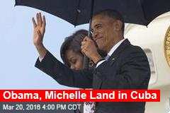 Obama, Michelle Land in Cuba