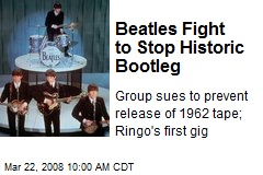 Beatles Fight to Stop Historic Bootleg