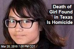 Here's How Girl Found in Texas Was Killed