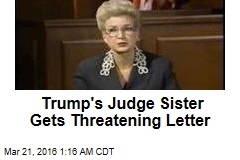 Trump's Judge Sister Gets Threatening Letter