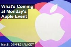 What's Coming at Monday's Apple Event