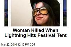 Woman Killed When Lightning Hits Festival Tent