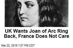 UK Wants Joan of Arc Ring Back, France Does Not Care