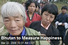 Bhutan to Measure Happiness