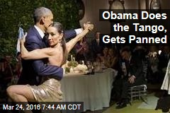 Obama Does the Tango, Gets Panned