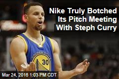 Nike Truly Botched Its Pitch Meeting With Steph Curry