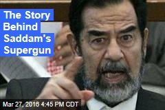 The Story Behind Saddam's Supergun