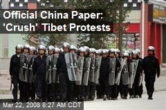 Official China Paper: 'Crush' Tibet Protests