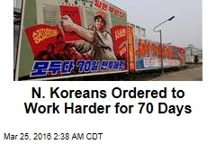 N. Koreans Ordered to Work Harder for 70 Days