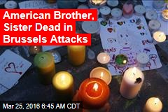 American Brother, Sister Dead in Brussels Attacks