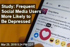 Study: Frequent Social Media Users More Likely to Be Depressed