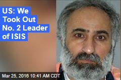US: We Took Out No. 2 Leader of ISIS