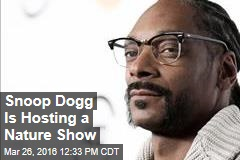 Snoop Dogg Is Hosting a Nature Show