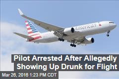 Pilot Arrested After Allegedly Showing Up Drunk for Flight
