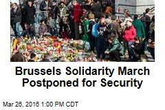 Brussels Solidarity March Postponed for Security