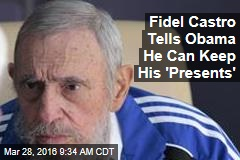 Fidel Castro Tells Obama He Can Keep His 'Presents'