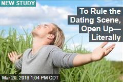 To Rule the Dating Scene, Open Up— Literally