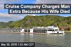 Cruise Company Charges Man Extra Because His Wife Died