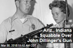 Ariz., Indiana Squabble Over John Dillinger's Gun