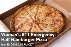 Woman's 911 Emergency: Wrong Pizza Delivered