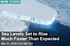 Sea Levels Set to Rise Much Faster Than Expected