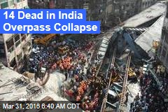 14 Dead in India Overpass Collapse