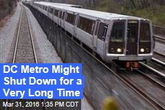 DC Metro Might Shut Down for a Very Long Time