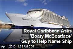 Royal Caribbean Asks 'Boaty McBoatface' Guy to Name Ship