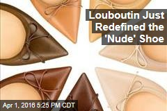 Louboutin Just Redefined the 'Nude' Shoe