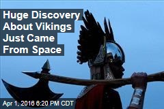 Huge Discovery About Vikings Just Came From Space
