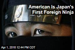 American Is Japan's First Foreign Ninja