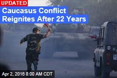 Caucasus Conflict Reignites