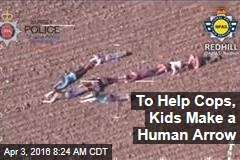 To Help Cops, Kids Make a Human Arrow