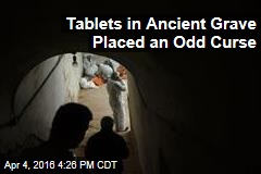 Tablets in Ancient Grave Placed Ominous Curse