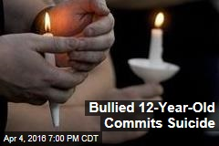 Bullied 12-Year-Old Commits Suicide