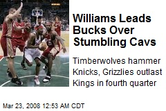 Williams Leads Bucks Over Stumbling Cavs
