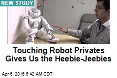Touching Robot Privates Gives Us the Heebie-Jeebies