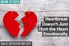 Heartbreak Doesn't Just Hurt the Heart Emotionally