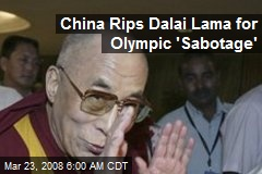 China Rips Dalai Lama for Olympic 'Sabotage'