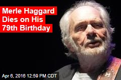 Merle Haggard Dies on His 79th Birthday