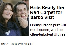 Brits Ready the Red Carpet for Sarko Visit