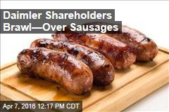 Daimler Shareholders Brawl—Over Sausages