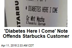 'Diabetes Here I Come' Note Offends Starbucks Customer