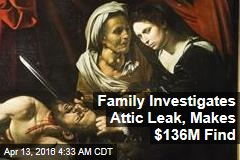 Family's Attic Leak Turns Up $136M Painting