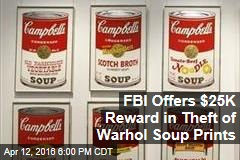 FBI Offers Reward in Missouri Theft of Warhol Soup Prints