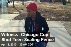 Witness: Chicago Cop Shot Teen Scaling Fence