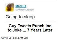 Guy Tweets Punchline to Joke ... 7 Years Later
