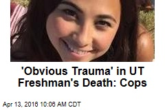'Obvious Trauma' in UT Freshman's Death: Cops