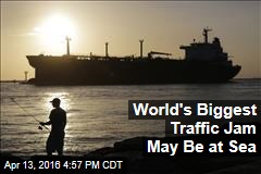 World's Biggest Traffic Jam May Be at Sea