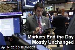 Markets End the Day Mostly Unchanged